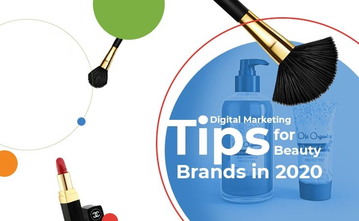 Digital Marketing Tips for Beauty Brands in 2020 to Escalate Purchases
